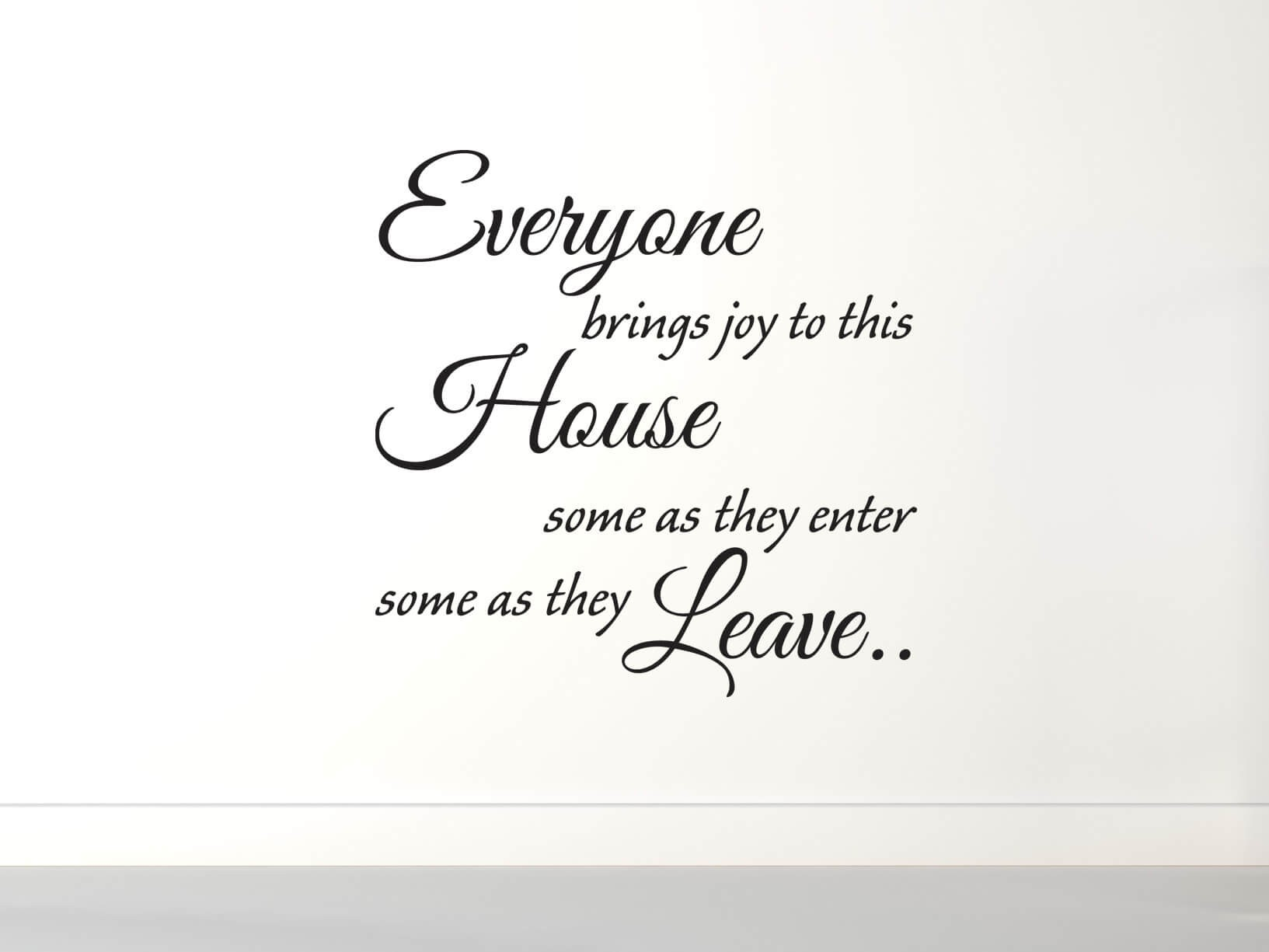 "Muursticker ""Everyone brings joy to this house.."""