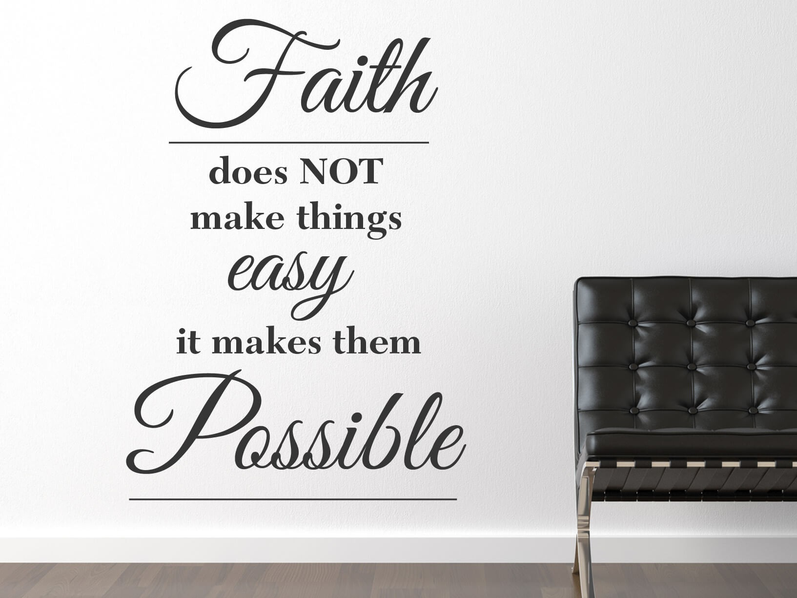 "Muursticker ""Faith does not make things easy, it makes them possible"""