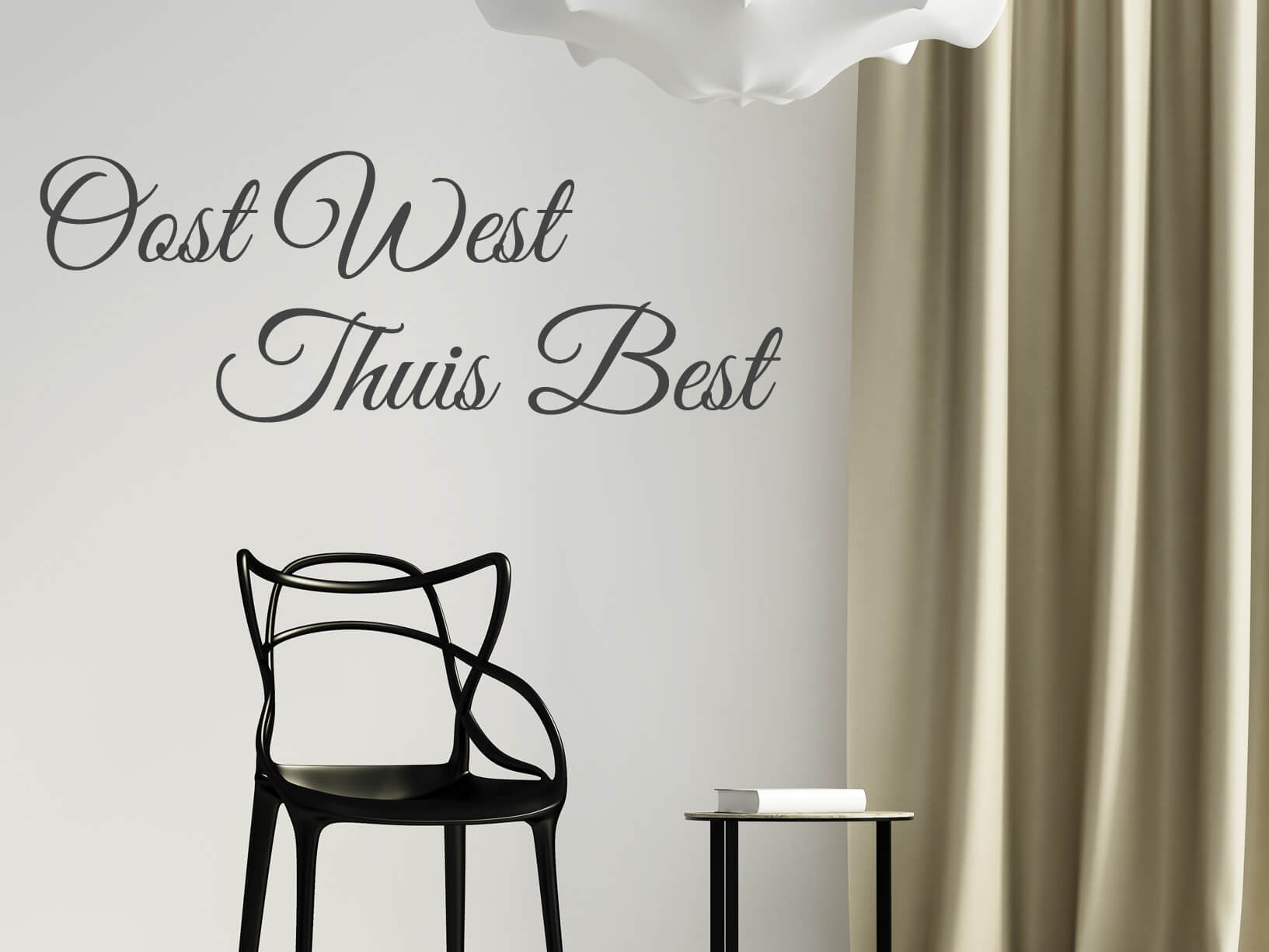 """Muursticker """"Oost west thuis best"""""""