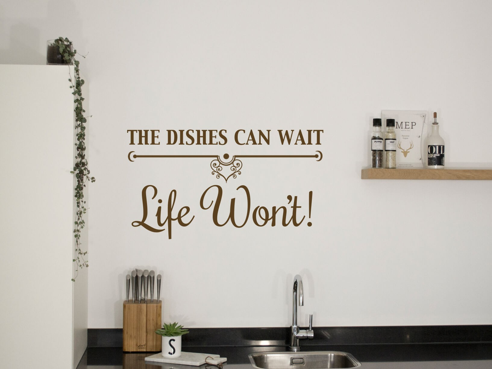 "Muursticker ""The dishes can wait, Life won't!"""