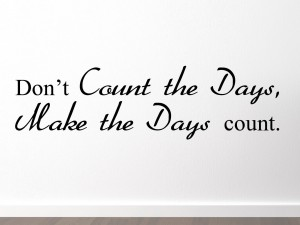 "Muursticker ""Don't count the days, make the days count"""