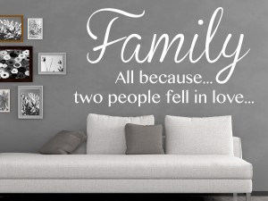 "Muursticker ""Family, all because... two people fell in love..."""