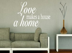 "Muursticker ""Love makes a house a home"""