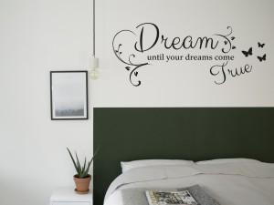 "Muursticker ""Dream until your dreams come true"""