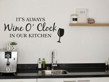 """Muursticker """"It's always Wine o'clock in our kitchen"""""""